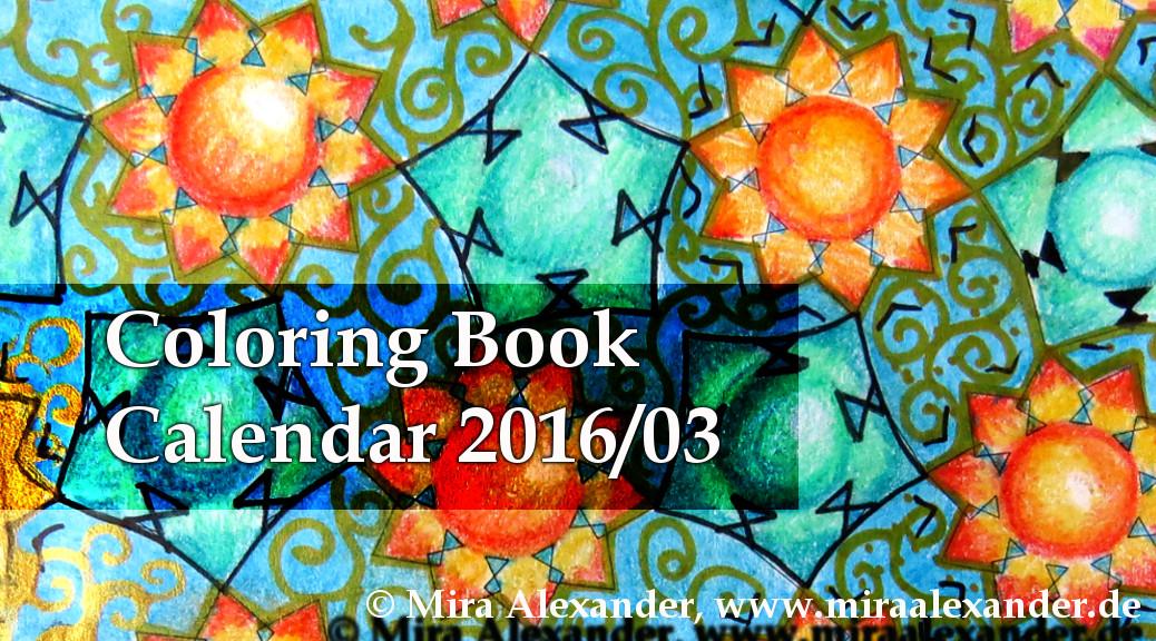 Coloring Book Calendar 2016/03 +++ Mira Alexander +++ www.miraalexander.de