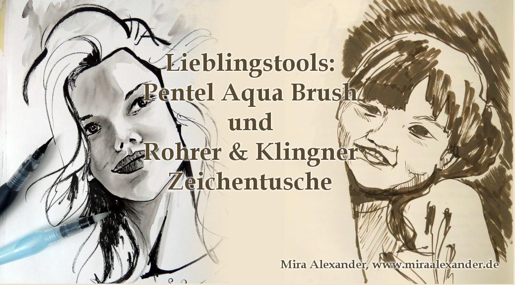 Lieblingstools: Pentel Aqua Brush und Rohrer & Klinger Zeichentusche, von Mira Alexander, http://www.miraalexander.de