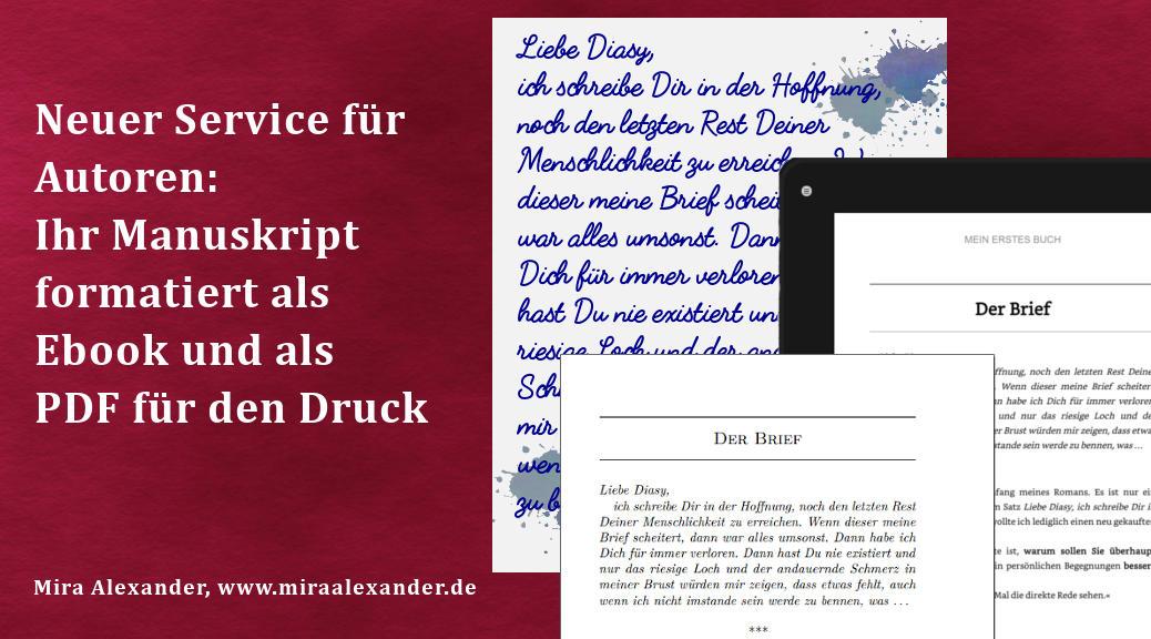 Neuer Service für die Autoren: Ihr Manuskript formatiert als Ebook und für den Druck von Mira Alexander, http://www.miraalexander.de