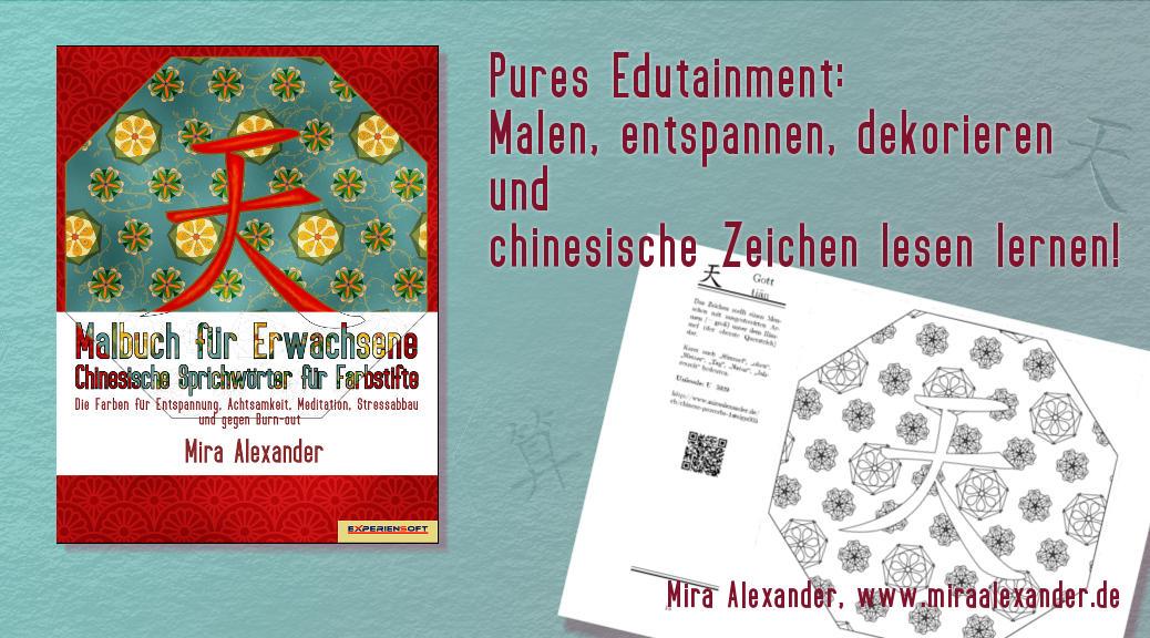 Malbuch für Erwachsene: Chinesische Sprichwörter für Farbstifte von Mira Alexander, http://www.miraalexander.de