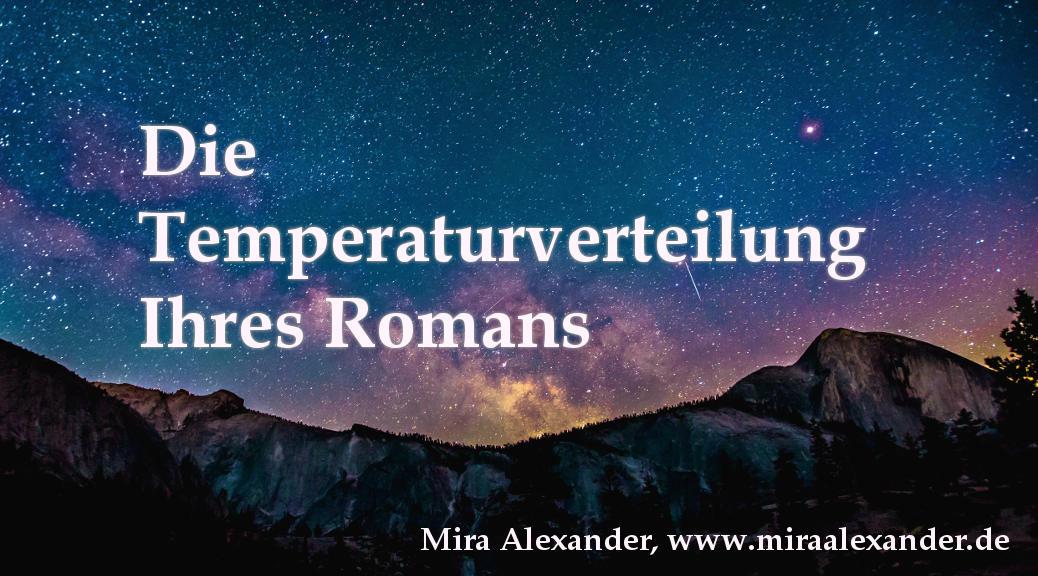 Die Temperaturverteilung Ihres Romans: Ein Manuskript wird BIld von Mira Alexander, http://www.miraalexander.de