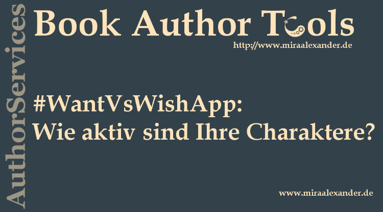 Miralex WantVsWishApp von Mira Alexander, eine App, die anhand der Verben wollen, brauchen und wünschen den Grad der Aktivität / Passivität der Charaktere einer Story berechnet.