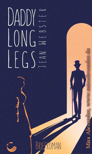 Buchcover für Daddy Long Legs von Jean Webster, Mira Alexander +++ #BookCover #PDFformatting #PrintFormatting #Print #PDF #Formatting