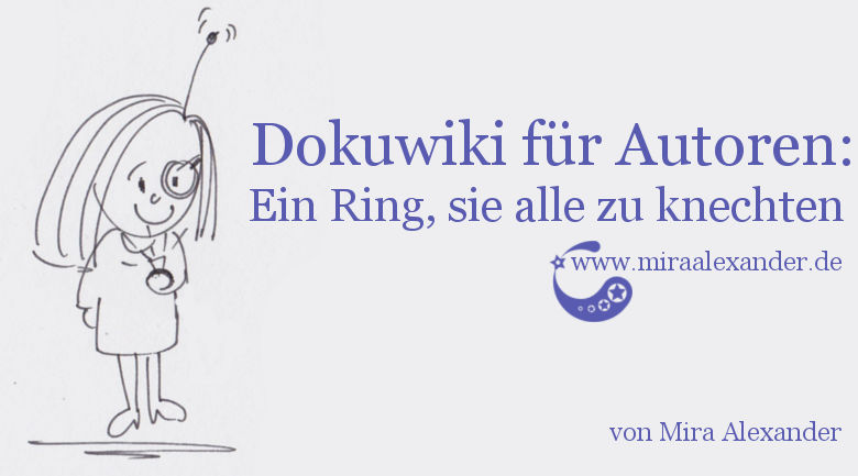 Dokuwiki für Autoren: Ein Ring, um sie alle zu knechten, von Mira Alexander. Auf dem Bild ist eine Comic-Figur mit einem Ring abgebildet.